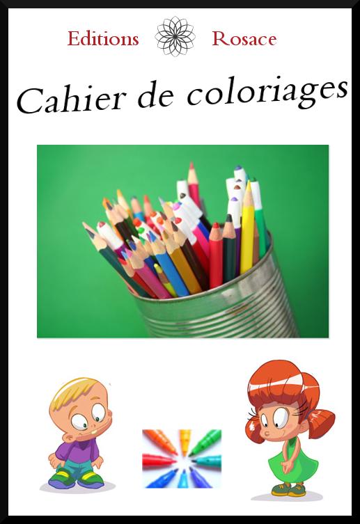 Cahier de coloriage - Editions Rosace